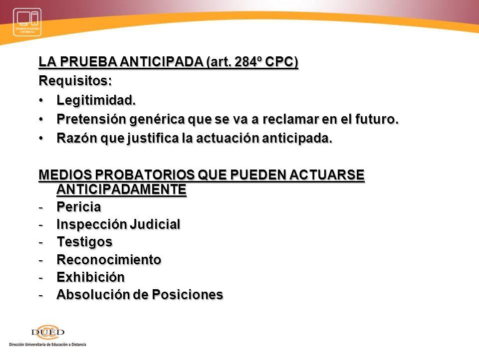 LA PRUEBA ANTICIPADA (art. 284º CPC)