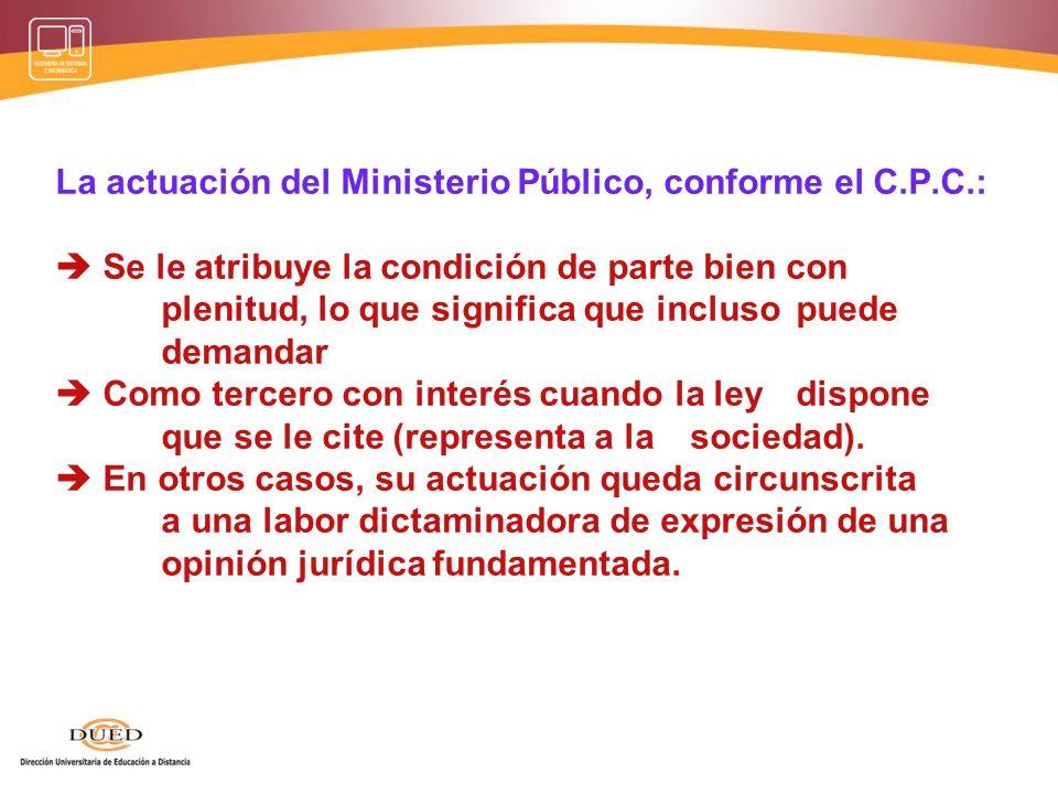 La actuación del Ministerio Público, conforme el C. P. C