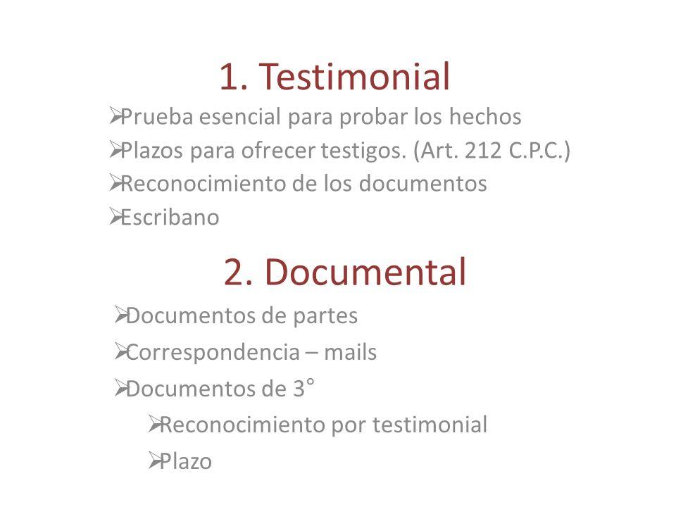 1. Testimonial 2. Documental Prueba esencial para probar los hechos