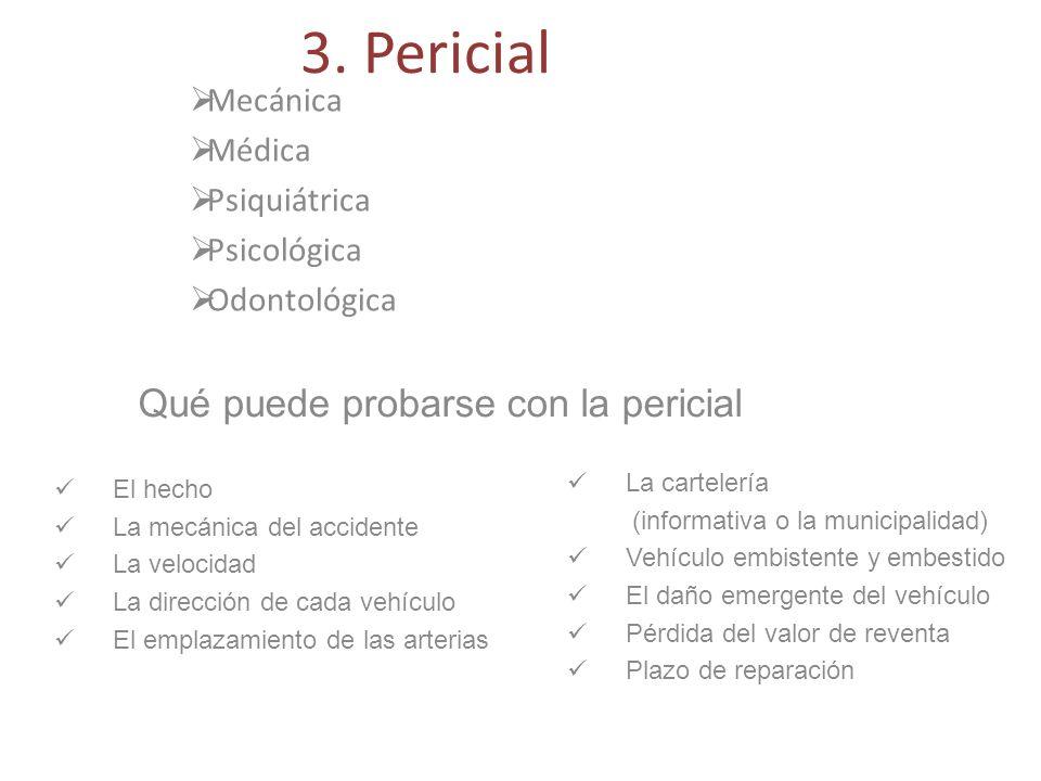 3. Pericial Qué puede probarse con la pericial Mecánica Médica