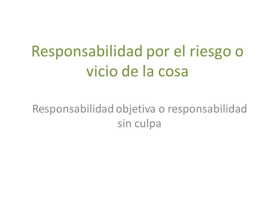 Responsabilidad por el riesgo o vicio de la cosa
