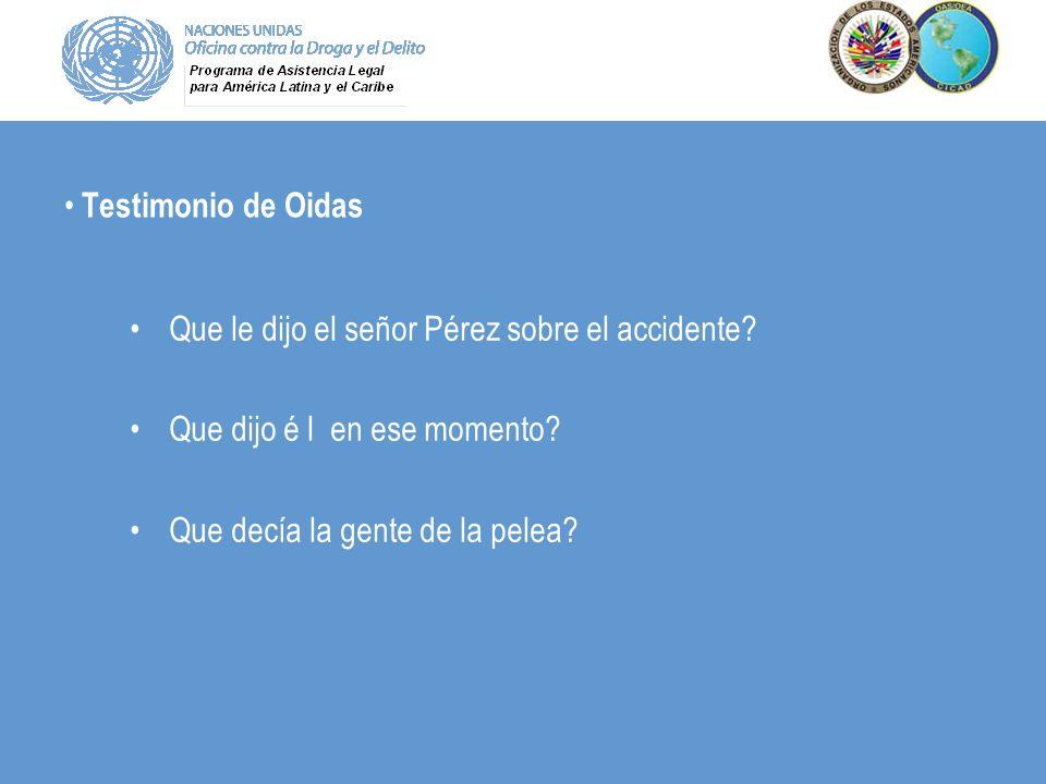 Testimonio de Oidas Que le dijo el señor Pérez sobre el accidente.
