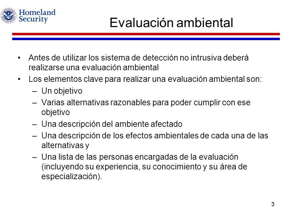 Evaluación ambiental Antes de utilizar los sistema de detección no intrusiva deberá realizarse una evaluación ambiental.