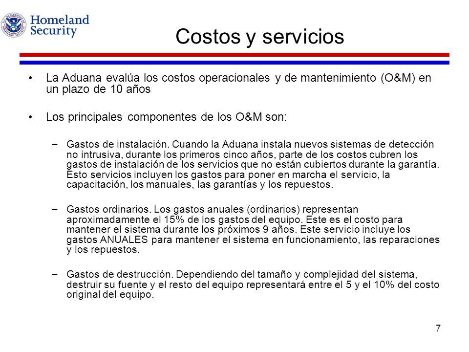 Costos y servicios La Aduana evalúa los costos operacionales y de mantenimiento (O&M) en un plazo de 10 años.