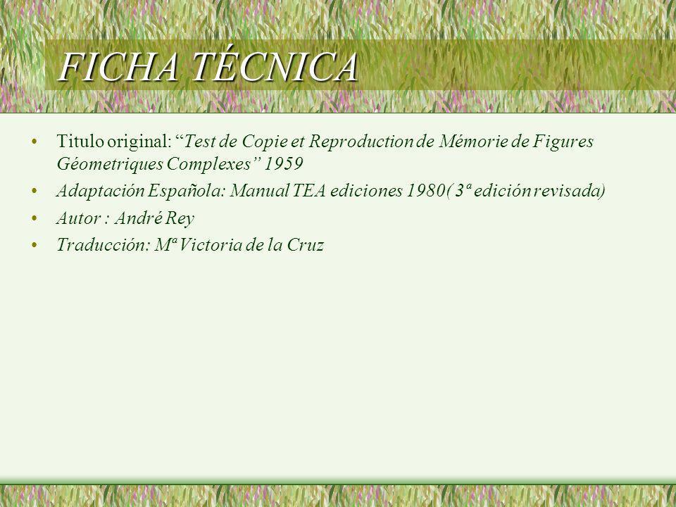 FICHA TÉCNICA Titulo original: Test de Copie et Reproduction de Mémorie de Figures Géometriques Complexes 1959.