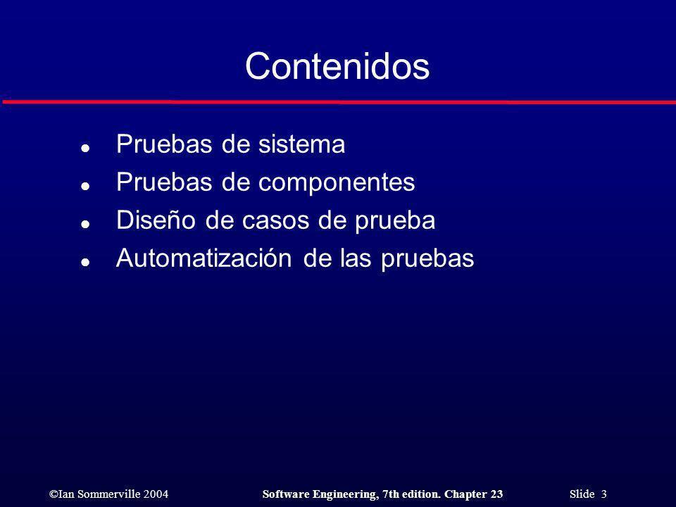 Contenidos Pruebas de sistema Pruebas de componentes