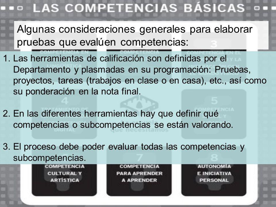 Algunas consideraciones generales para elaborar pruebas que evalúen competencias: