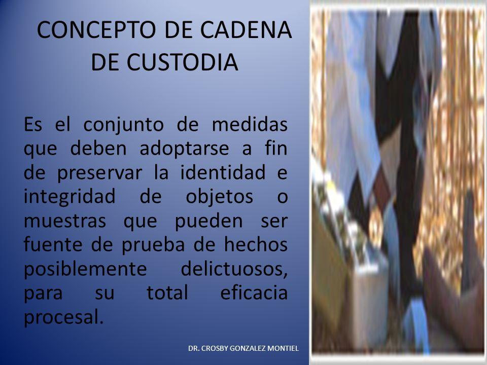 CONCEPTO DE CADENA DE CUSTODIA