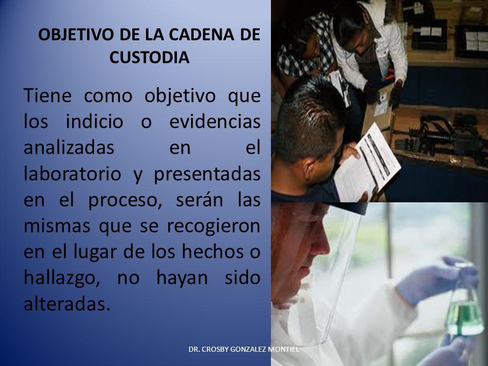 OBJETIVO DE LA CADENA DE CUSTODIA