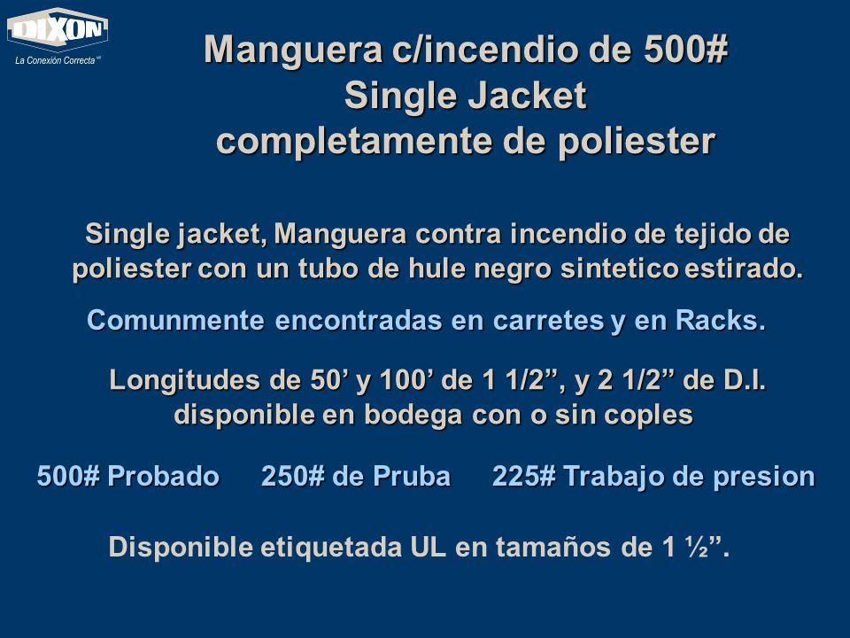 Manguera c/incendio de 500# Single Jacket completamente de poliester