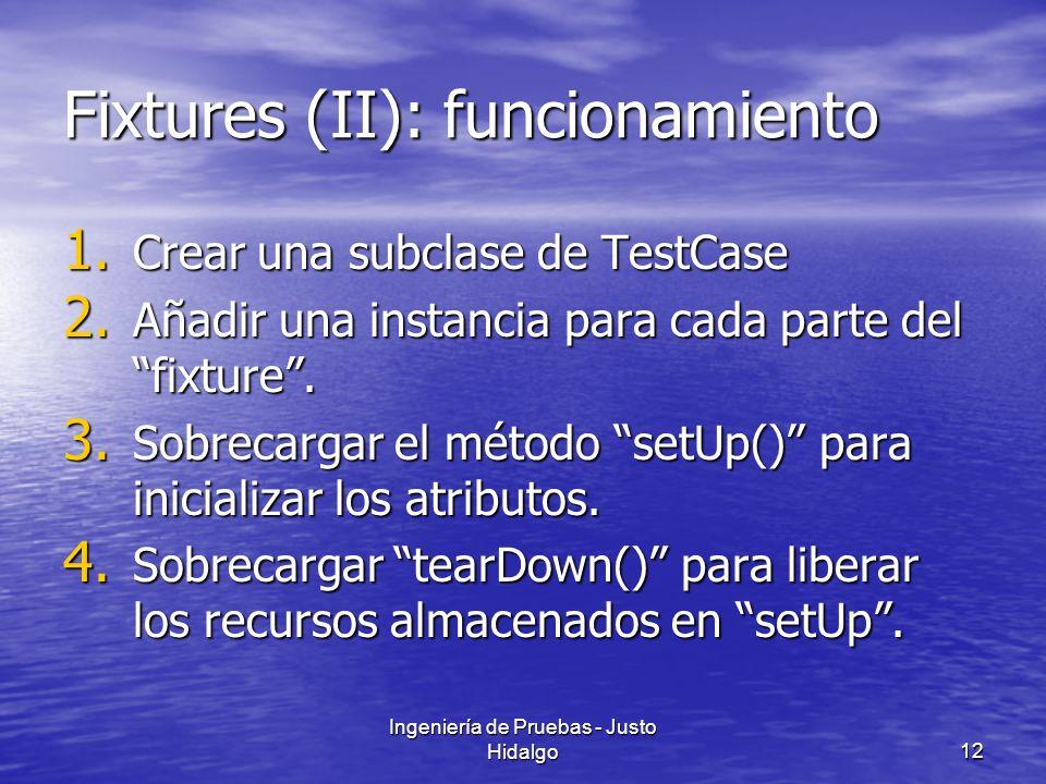 Fixtures (II): funcionamiento