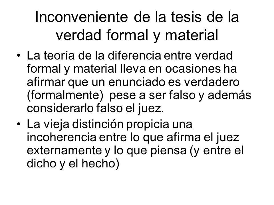 Inconveniente de la tesis de la verdad formal y material