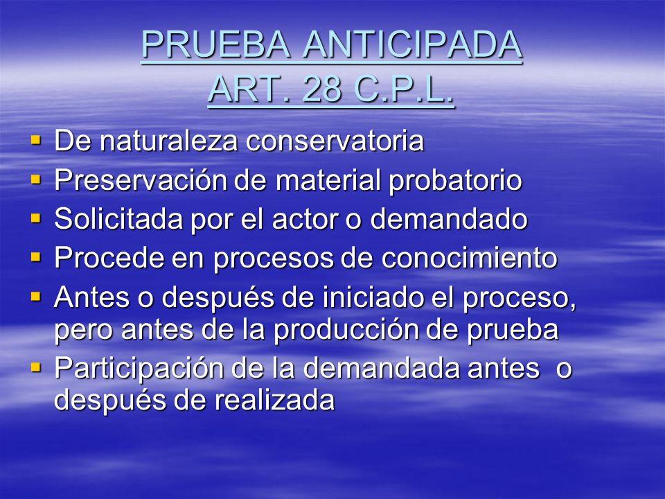 PRUEBA ANTICIPADA ART. 28 C.P.L.