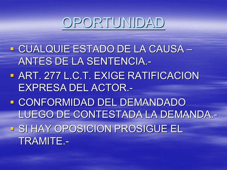 OPORTUNIDAD CUALQUIE ESTADO DE LA CAUSA – ANTES DE LA SENTENCIA.-