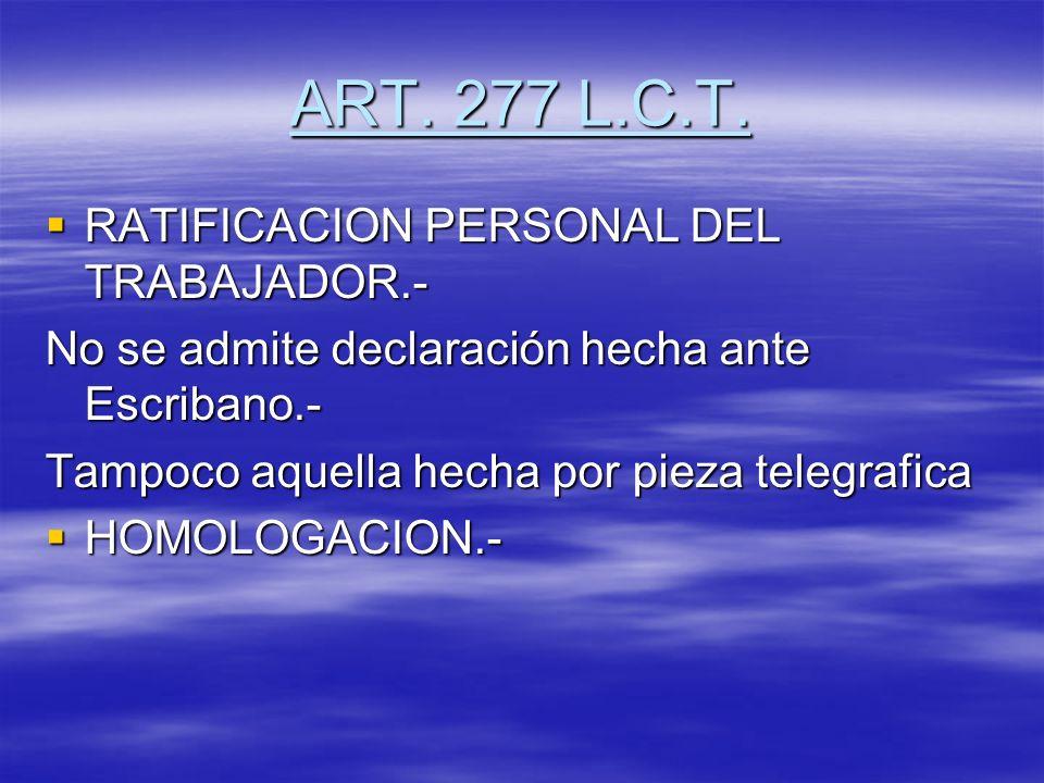 ART. 277 L.C.T. RATIFICACION PERSONAL DEL TRABAJADOR.-