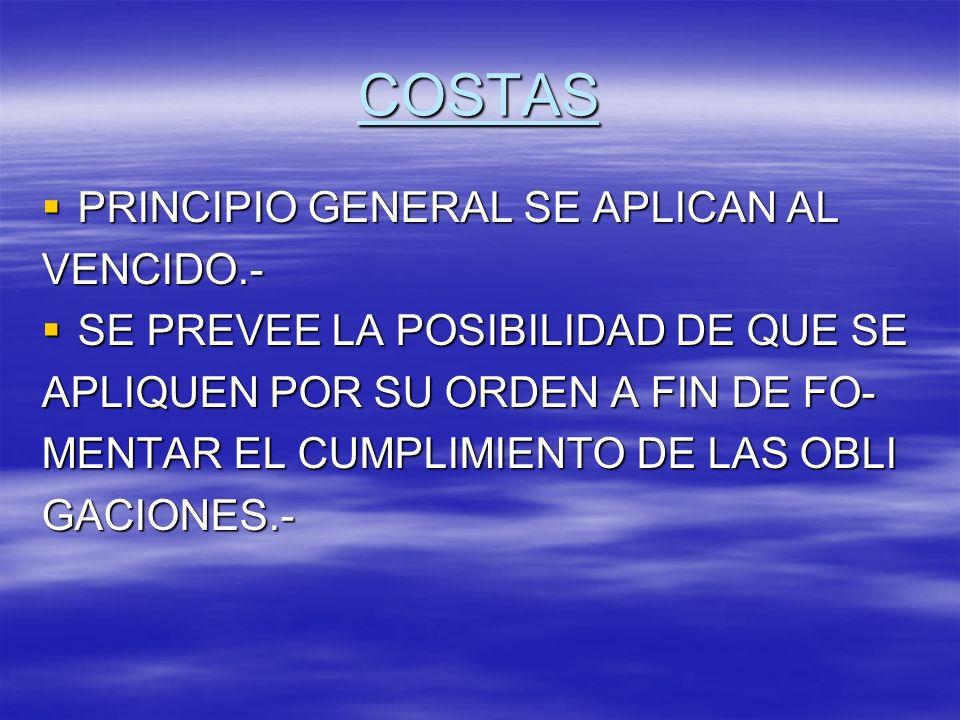 COSTAS PRINCIPIO GENERAL SE APLICAN AL VENCIDO.-
