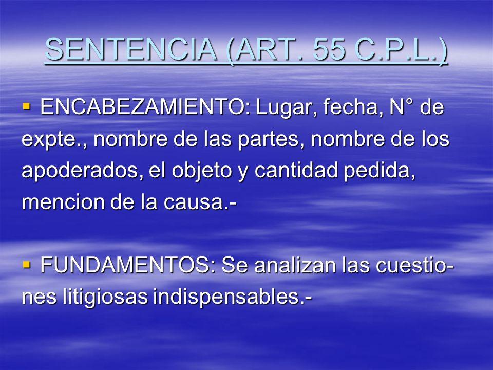 SENTENCIA (ART. 55 C.P.L.) ENCABEZAMIENTO: Lugar, fecha, N° de