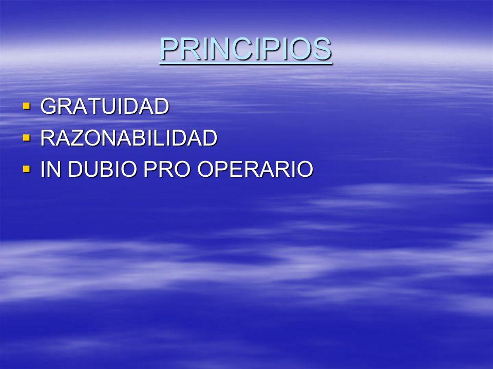 PRINCIPIOS GRATUIDAD RAZONABILIDAD IN DUBIO PRO OPERARIO