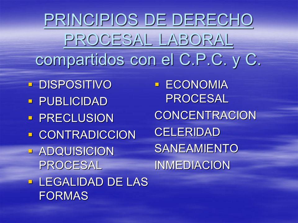 PRINCIPIOS DE DERECHO PROCESAL LABORAL compartidos con el C.P.C. y C.