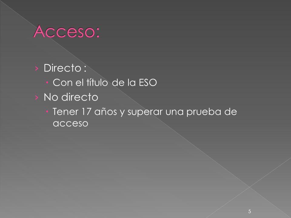 Acceso: Directo : No directo Con el título de la ESO