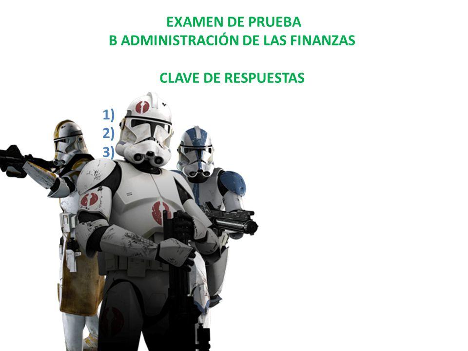 B ADMINISTRACIÓN DE LAS FINANZAS