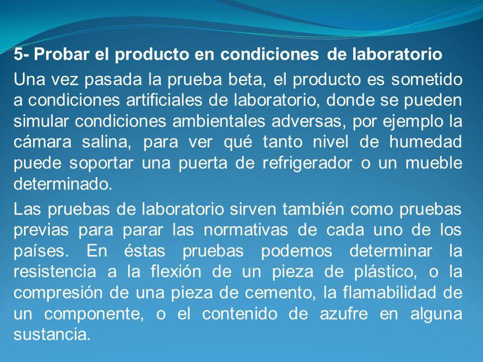 5- Probar el producto en condiciones de laboratorio