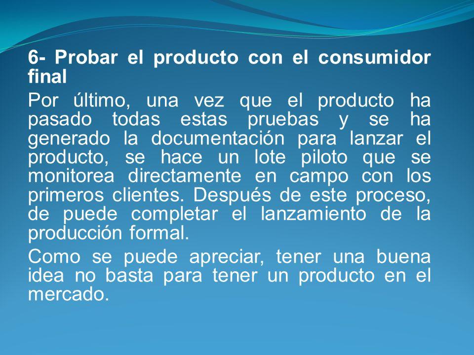 6- Probar el producto con el consumidor final