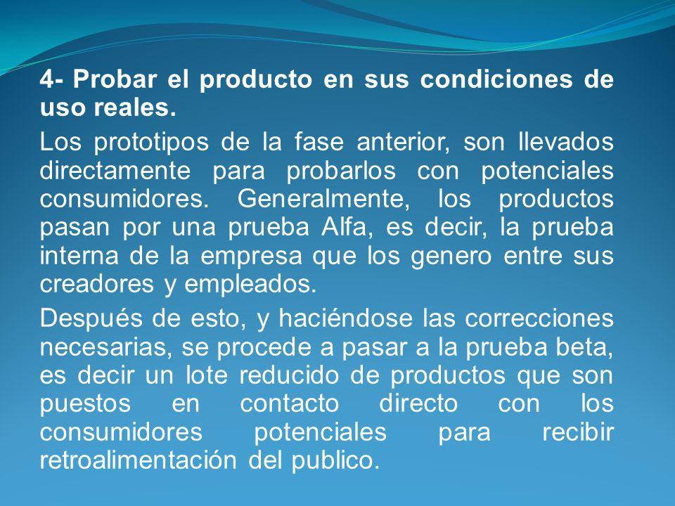 4- Probar el producto en sus condiciones de uso reales.