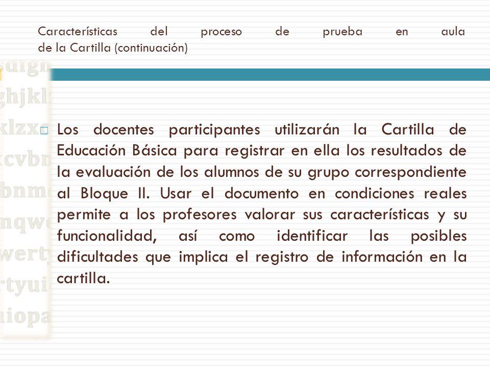Características del proceso de prueba en aula de la Cartilla (continuación)