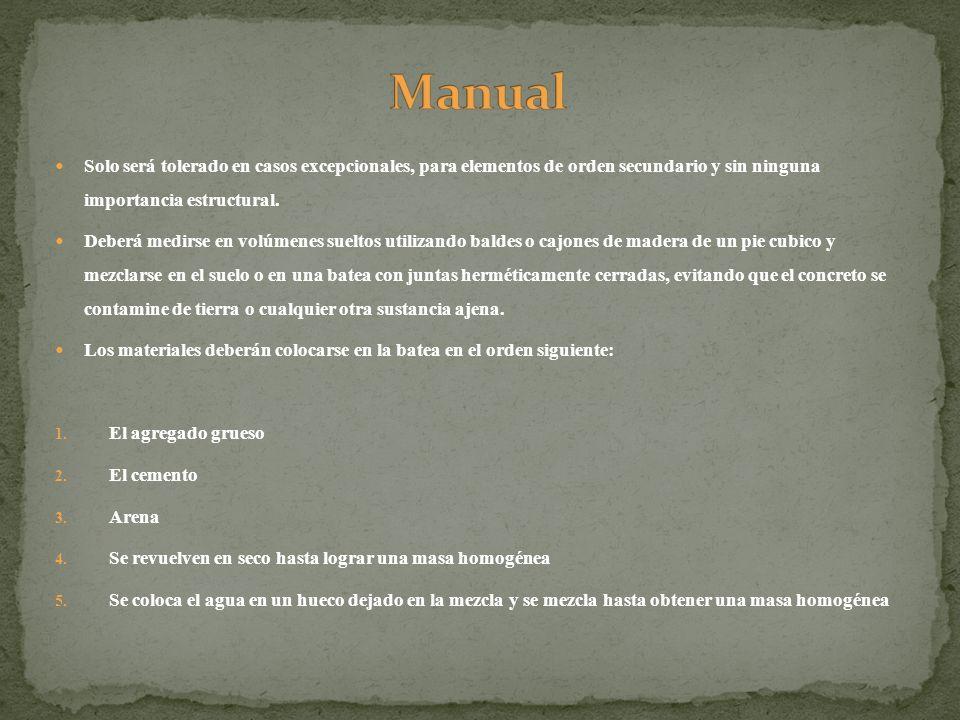 Manual Solo será tolerado en casos excepcionales, para elementos de orden secundario y sin ninguna importancia estructural.
