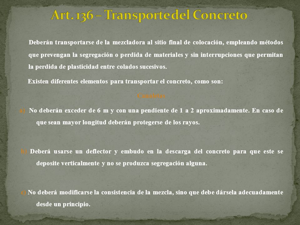 Art. 136 – Transporte del Concreto