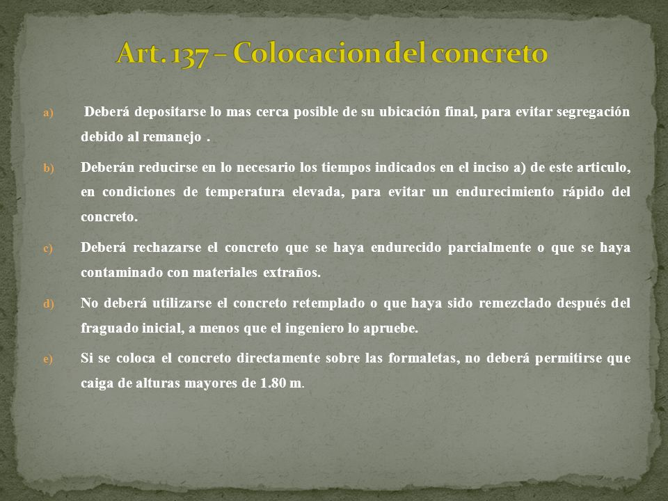 Art. 137 – Colocacion del concreto