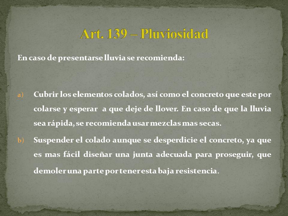 Art. 139 – Pluviosidad En caso de presentarse lluvia se recomienda: