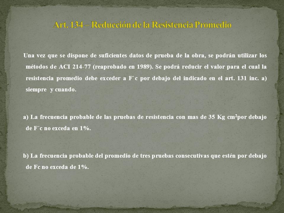 Art. 134 – Reducción de la Resistencia Promedio
