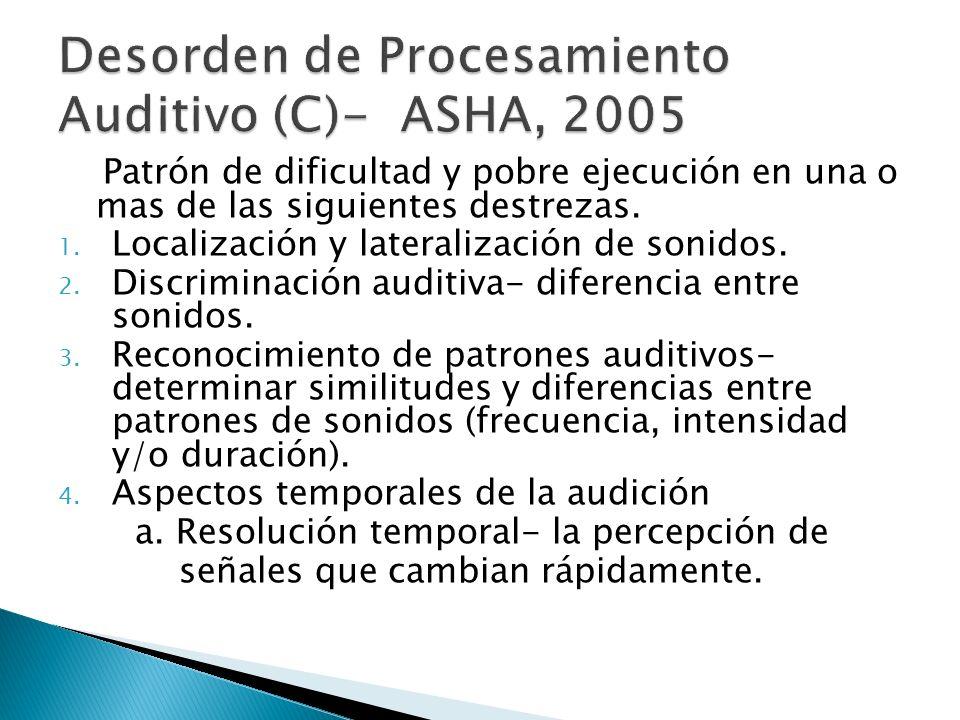 Desorden de Procesamiento Auditivo (C)- ASHA, 2005