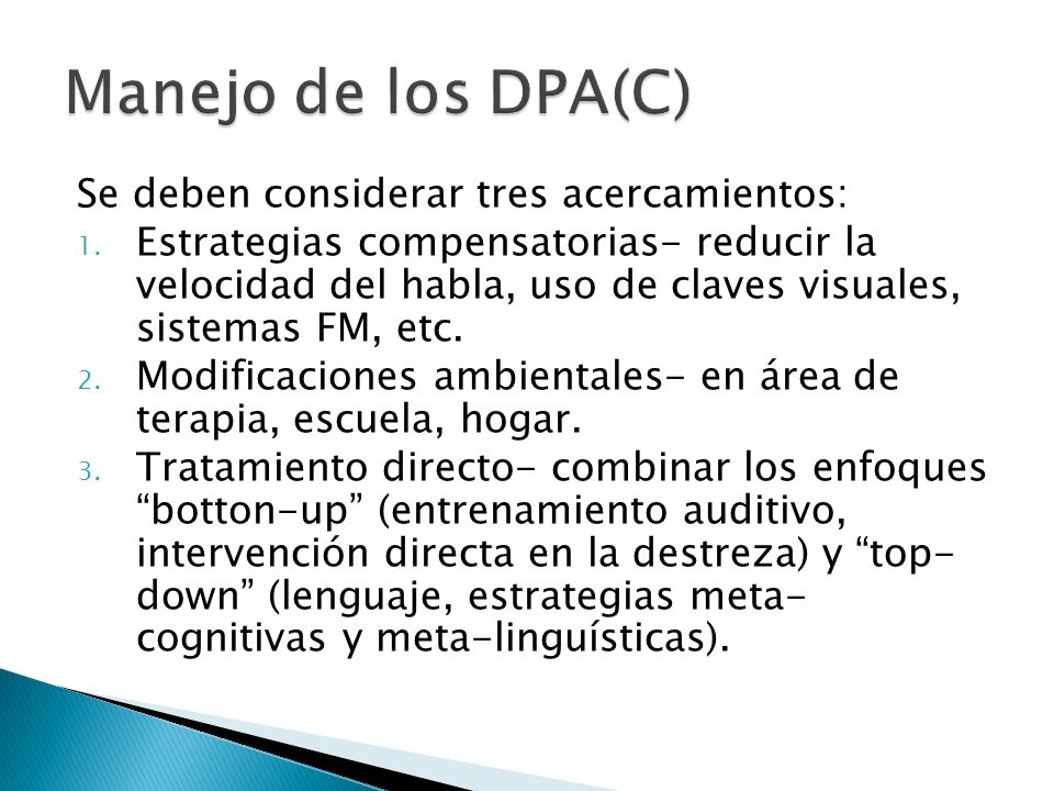 Manejo de los DPA(C) Se deben considerar tres acercamientos: