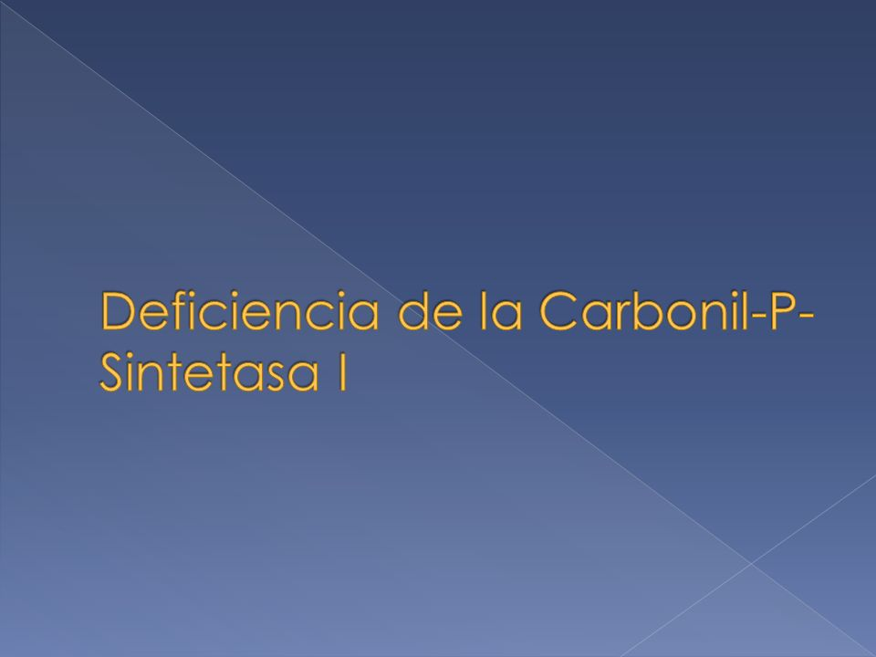 Deficiencia de la Carbonil-P-Sintetasa I