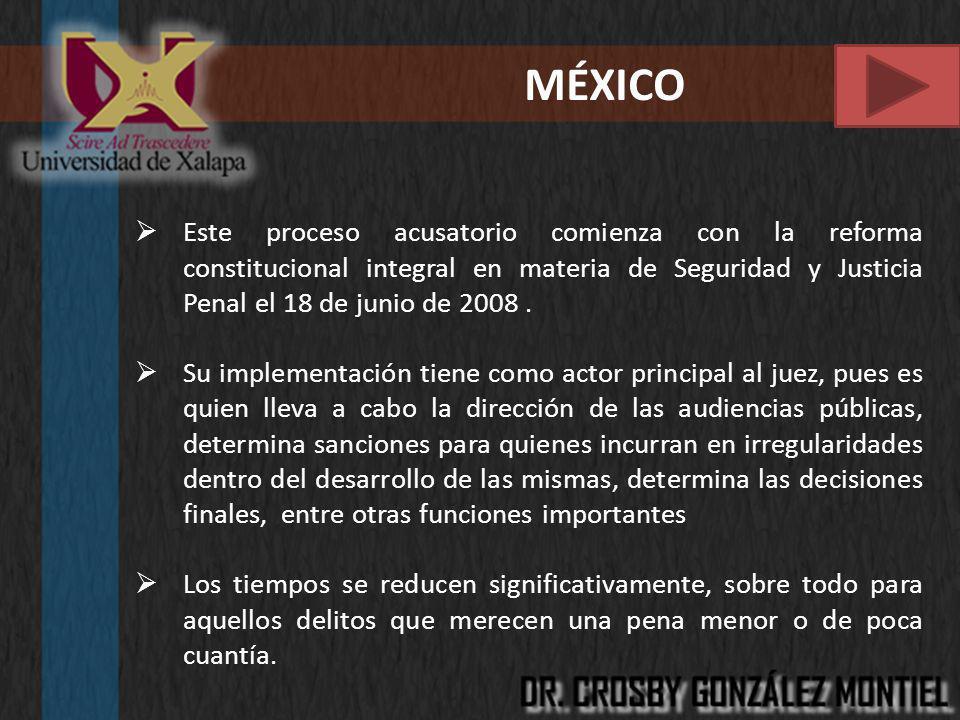 MÉXICO Este proceso acusatorio comienza con la reforma constitucional integral en materia de Seguridad y Justicia Penal el 18 de junio de 2008 .