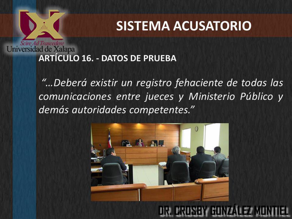 SISTEMA ACUSATORIO ARTÍCULO 16. - DATOS DE PRUEBA.