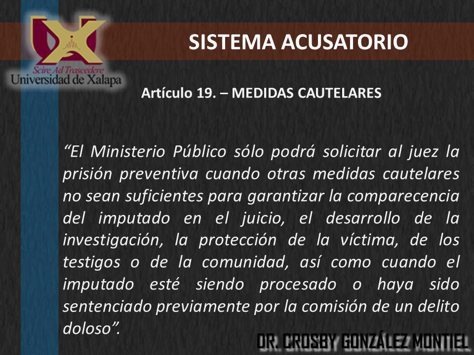Artículo 19. – MEDIDAS CAUTELARES
