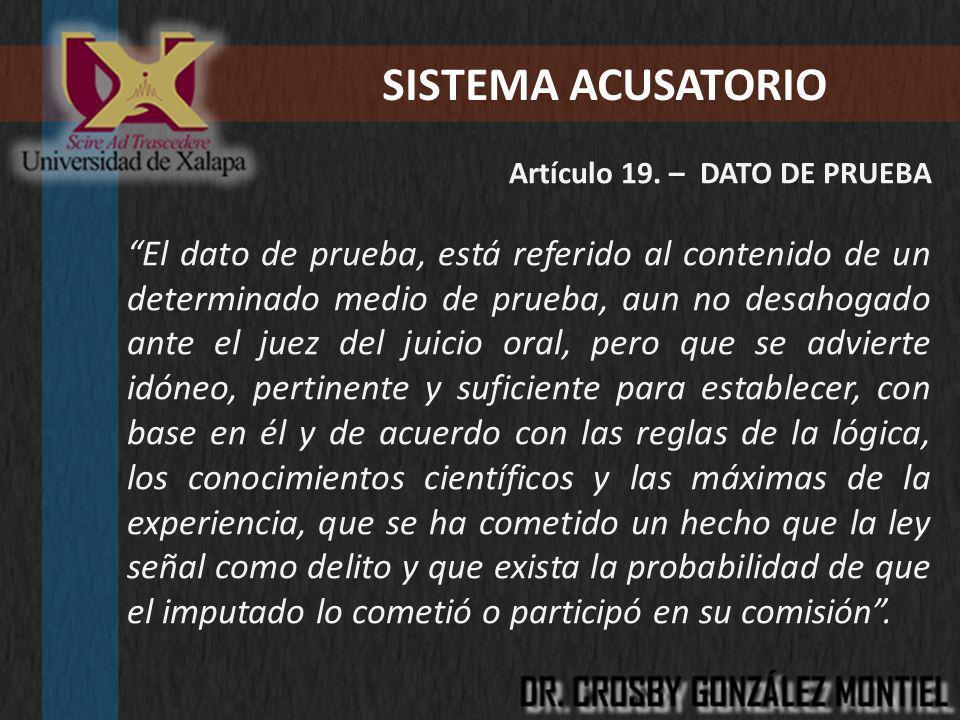 SISTEMA ACUSATORIO Artículo 19. – DATO DE PRUEBA.
