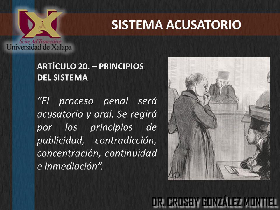 SISTEMA ACUSATORIO ARTÍCULO 20. – PRINCIPIOS DEL SISTEMA.