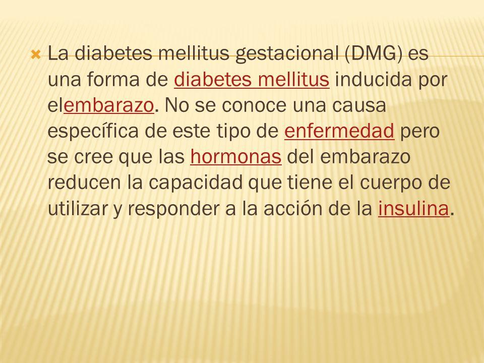 La diabetes mellitus gestacional (DMG) es una forma de diabetes mellitus inducida por elembarazo.