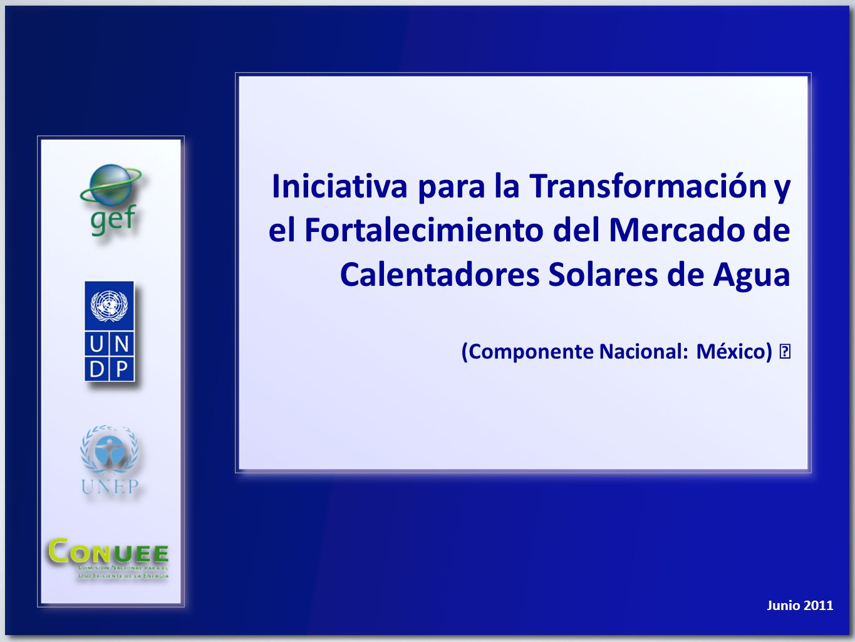 Iniciativa para la Transformación y el Fortalecimiento del Mercado de Calentadores Solares de Agua