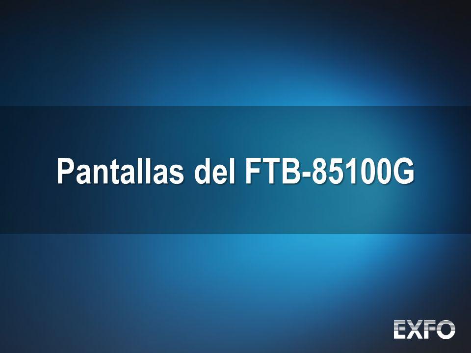 Pantallas del FTB-85100G