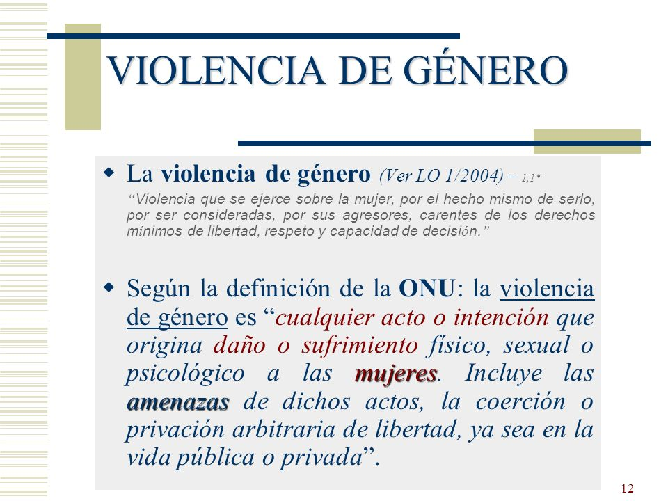 VIOLENCIA DE GÉNERO La violencia de género (Ver LO 1/2004) – 1,1*