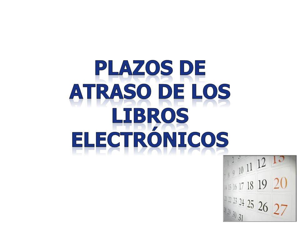 PLAZOS DE ATRASO DE los Libros Electrónicos