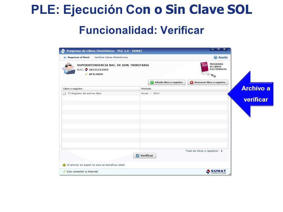 PLE: Ejecución Con o Sin Clave SOL Funcionalidad: Verificar
