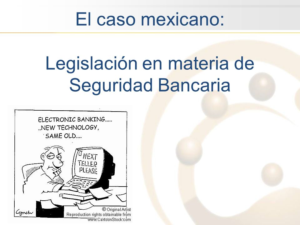 El caso mexicano: Legislación en materia de Seguridad Bancaria