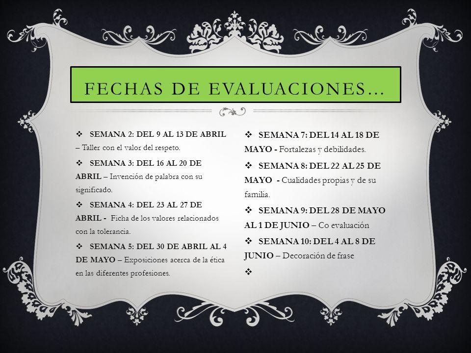 FECHAS DE EVALUACIONES…